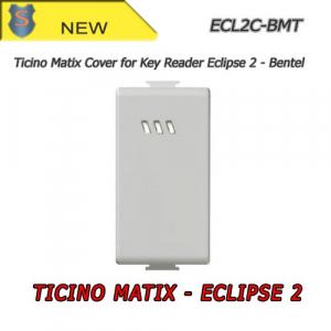 Eclipse 2 Cover - Ticino Matix - Bentel